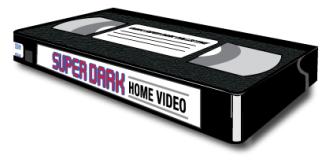 Super Dark Home Video